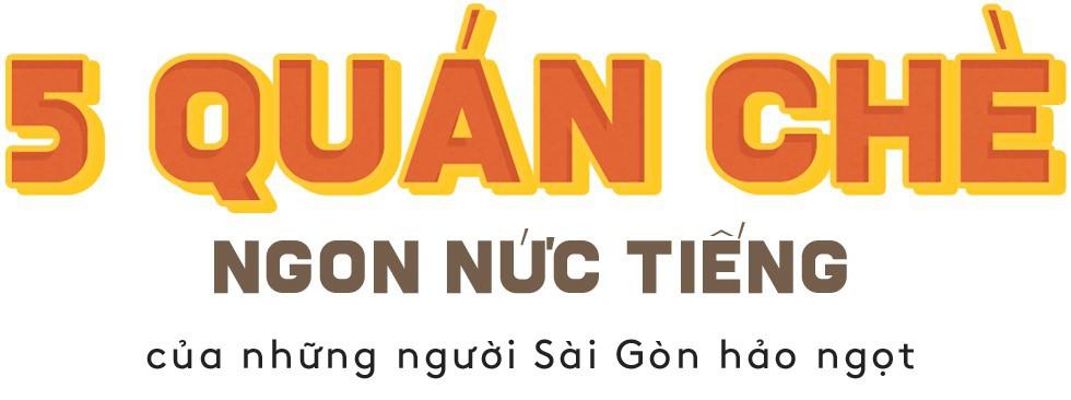 5 quán chè ngon nức tiếng của những người Sài Gòn hảo ngọt - Ảnh 1.